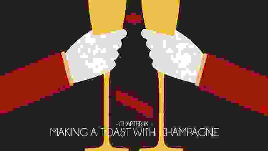 Chapter IX – Making a Toast with Champagne