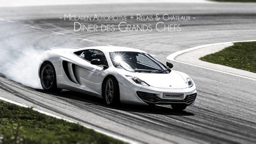 McLaren Automotive + Relais & Châteaux: Dîner des Grands Chefs